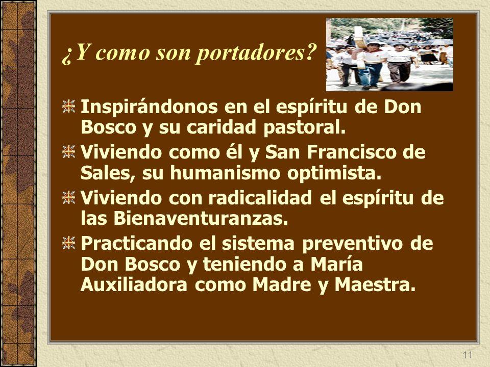 ¿Y como son portadores Inspirándonos en el espíritu de Don Bosco y su caridad pastoral.