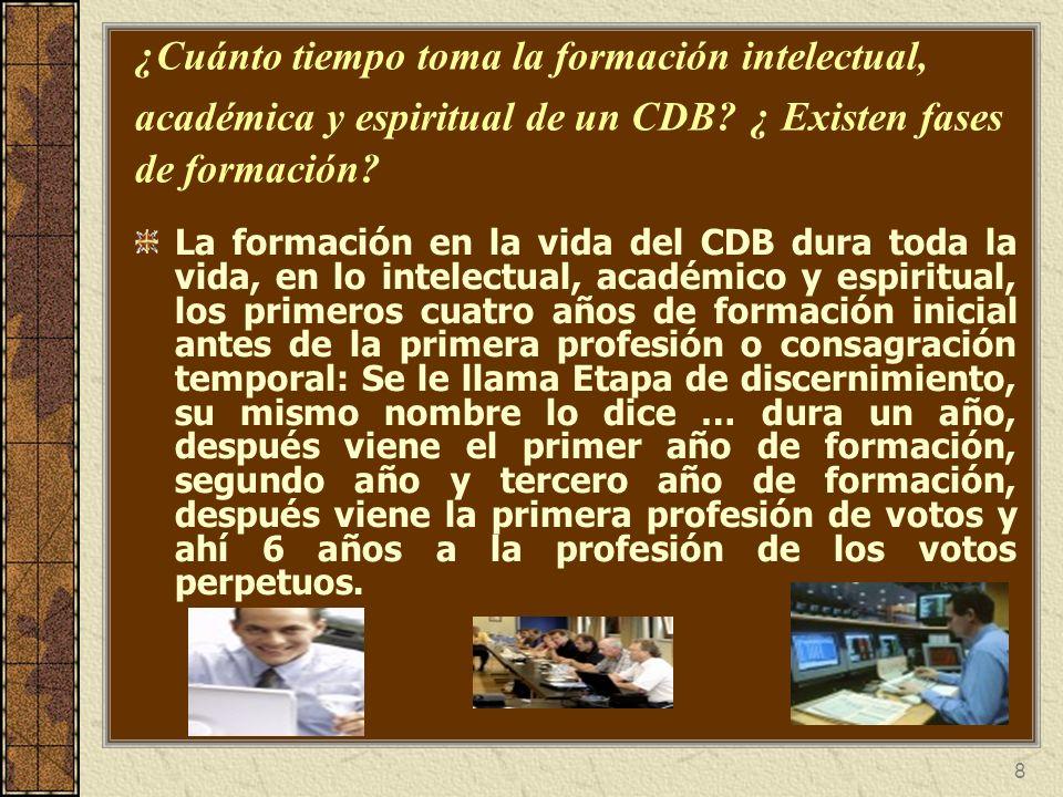 ¿Cuánto tiempo toma la formación intelectual, académica y espiritual de un CDB ¿ Existen fases de formación