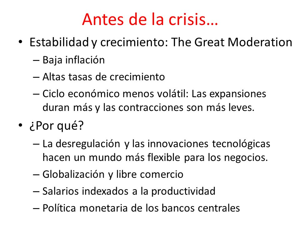 Antes de la crisis… Estabilidad y crecimiento: The Great Moderation