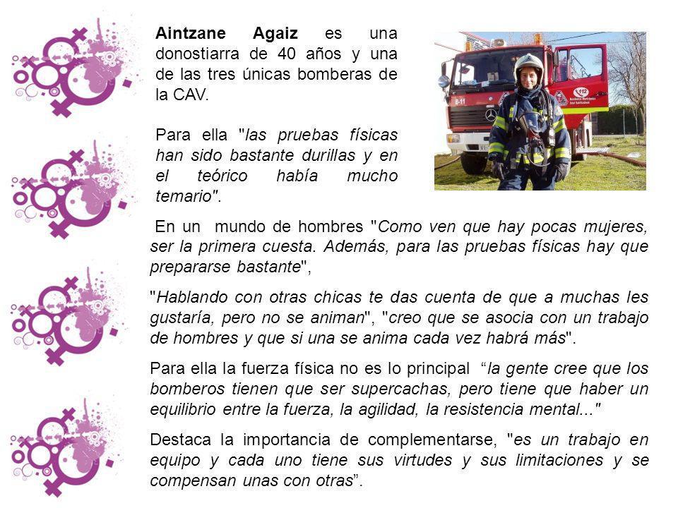 Aintzane Agaiz es una donostiarra de 40 años y una de las tres únicas bomberas de la CAV.
