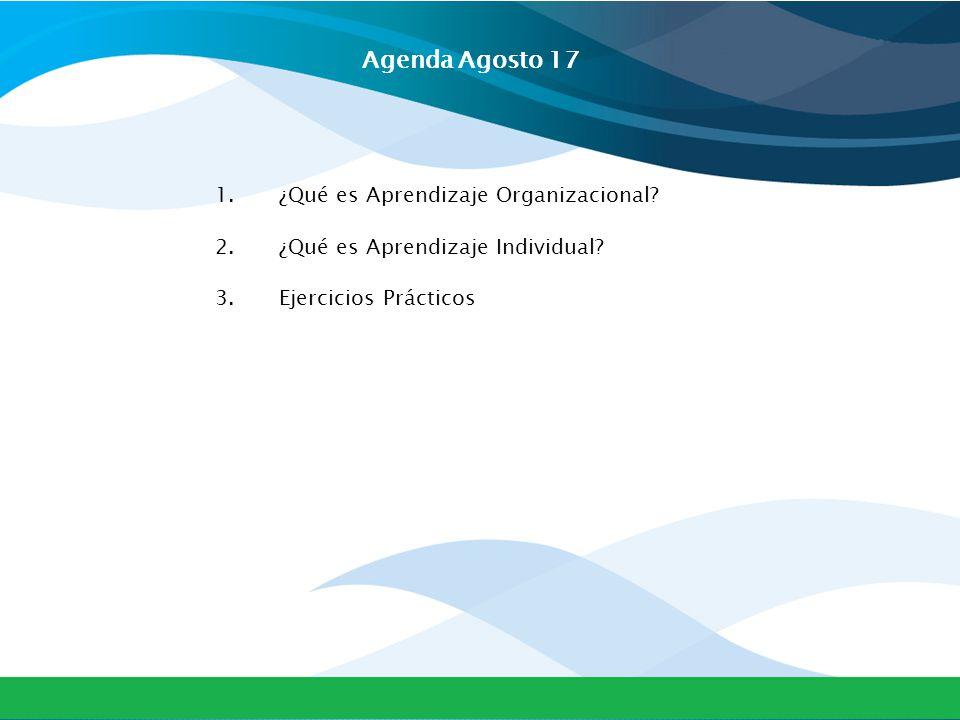 Agenda Agosto 17 ¿Qué es Aprendizaje Organizacional