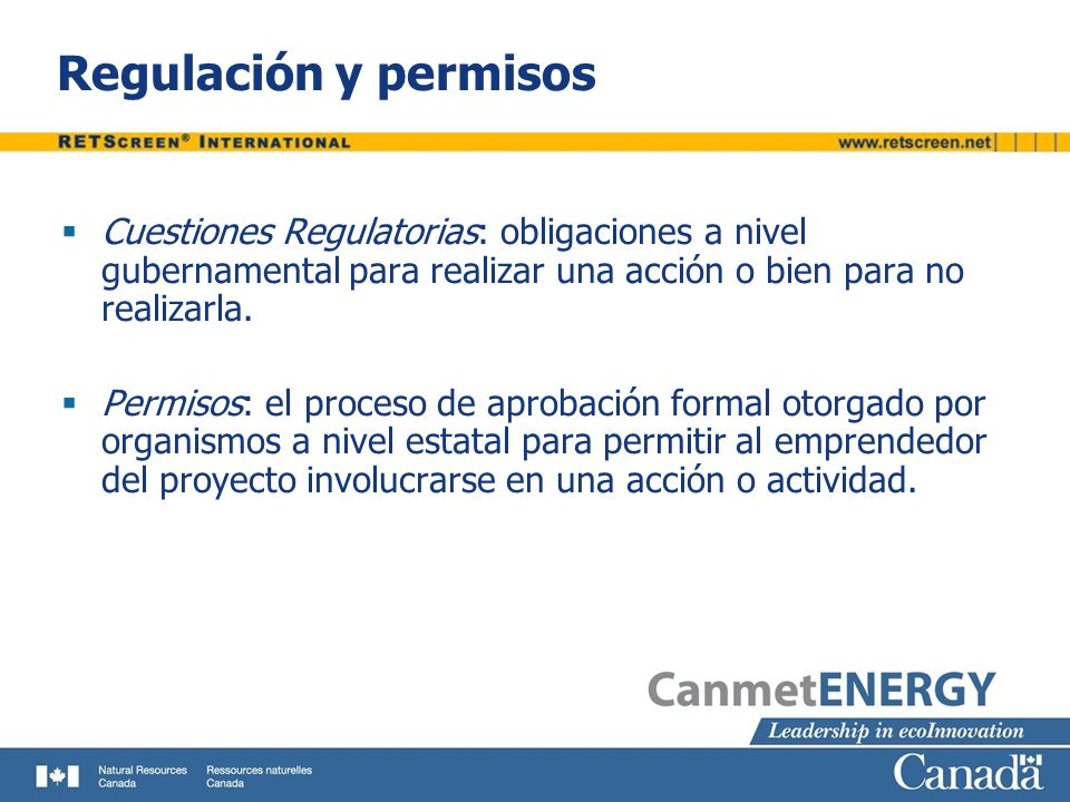 Regulación y permisosCuestiones Regulatorias: obligaciones a nivel gubernamental para realizar una acción o bien para no realizarla.