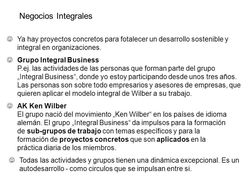 Negocios Integrales Ya hay proyectos concretos para fotalecer un desarrollo sostenible y integral en organizaciones.