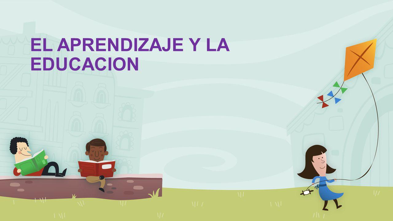 EL APRENDIZAJE Y LA EDUCACION