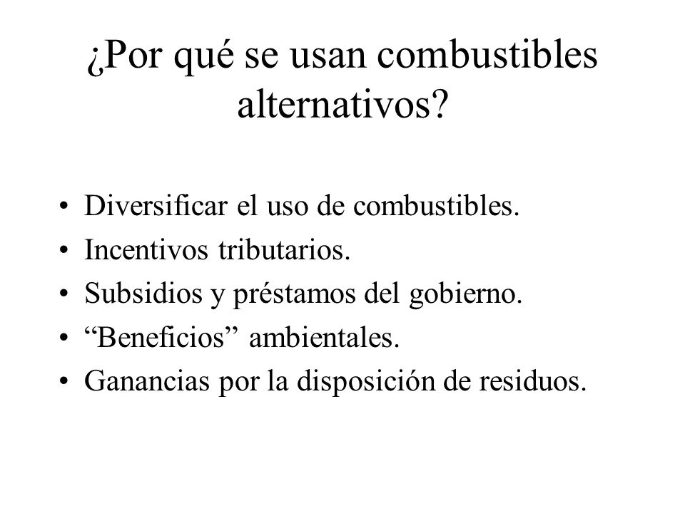¿Por qué se usan combustibles alternativos