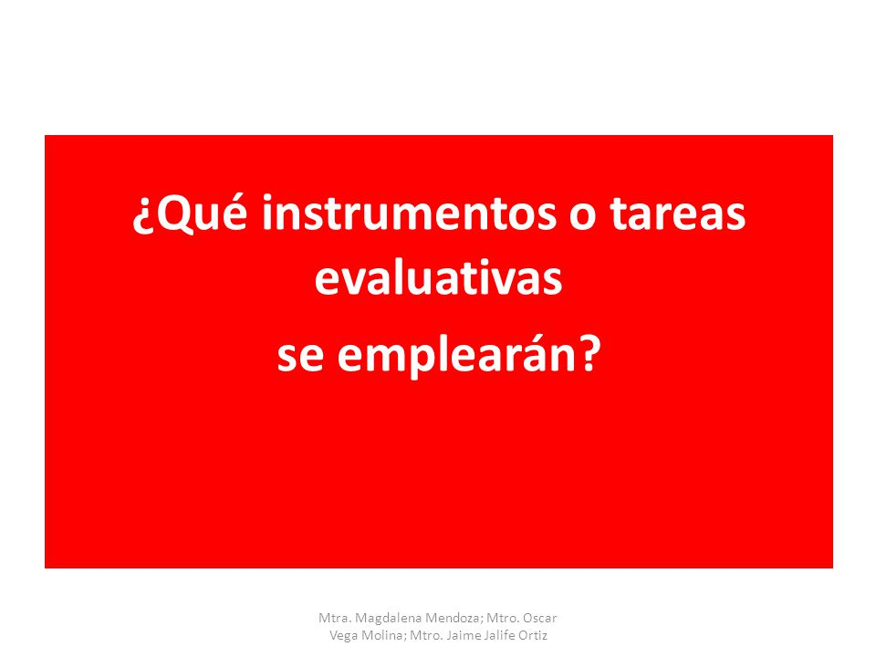 ¿Qué instrumentos o tareas evaluativas