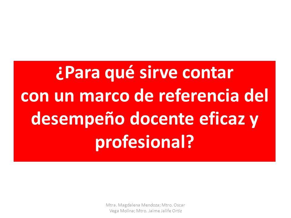 con un marco de referencia del desempeño docente eficaz y profesional