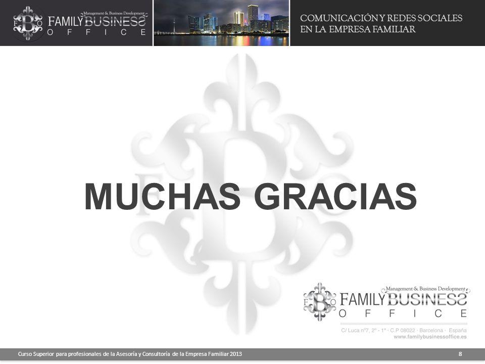 MUCHAS GRACIAS COMUNICACIÓN Y REDES SOCIALES EN LA EMPRESA FAMILIAR