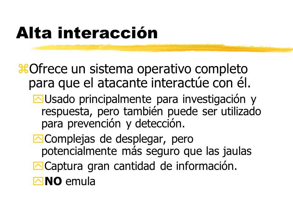 Alta interacción Ofrece un sistema operativo completo para que el atacante interactúe con él.