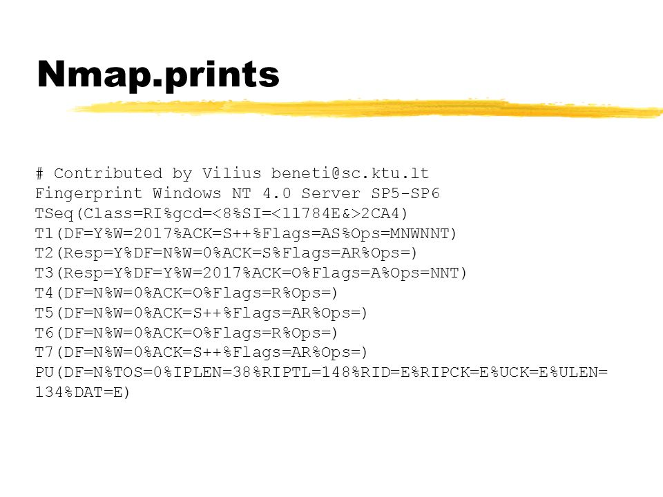Nmap.prints # Contributed by Vilius