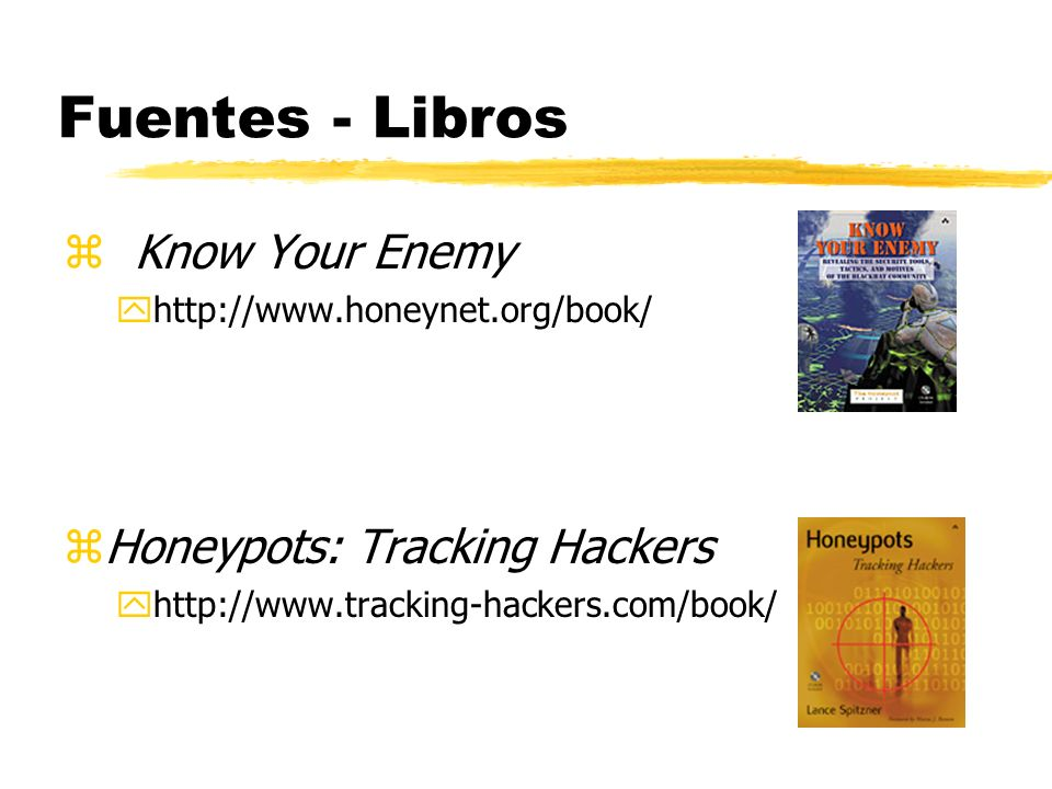 Fuentes - Libros Know Your Enemy Honeypots: Tracking Hackers