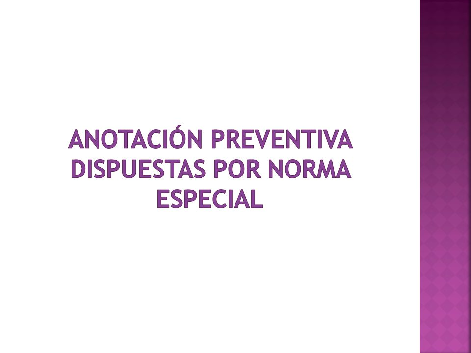 anotación preventiva DISPUESTAS POR NORMA ESPECIAL