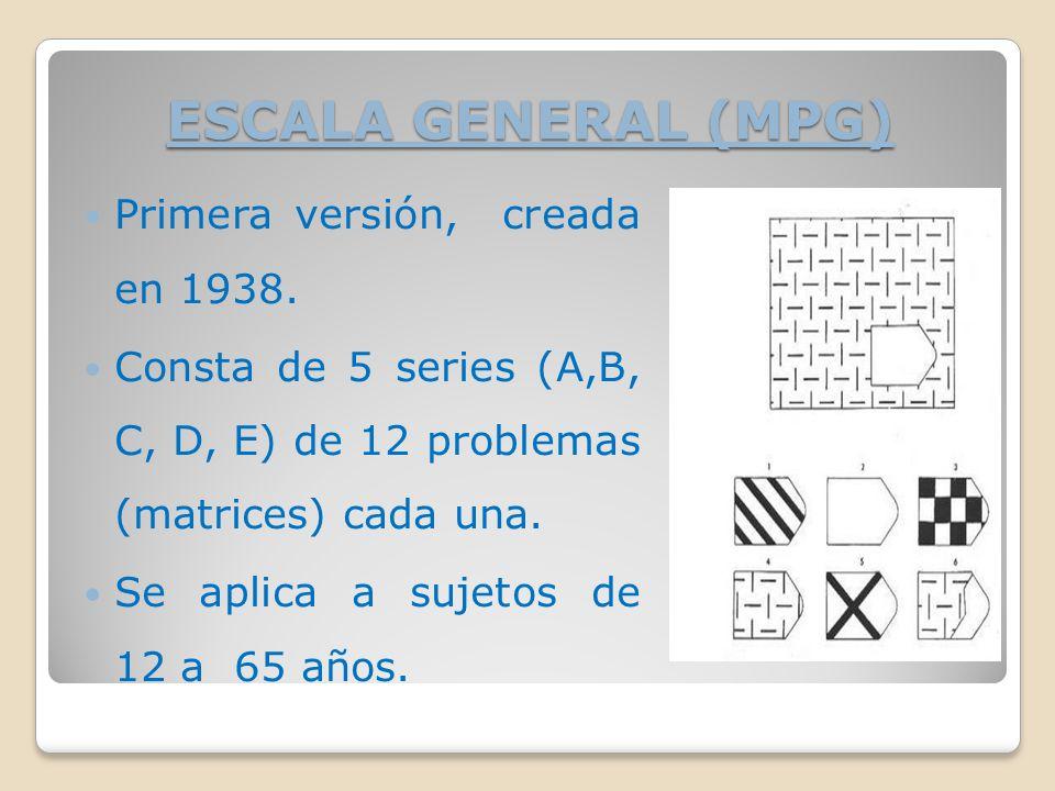ESCALA GENERAL (MPG) Primera versión, creada en 1938.