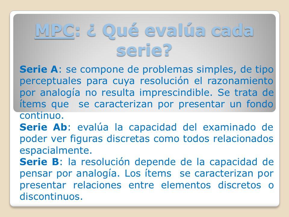 MPC: ¿ Qué evalúa cada serie