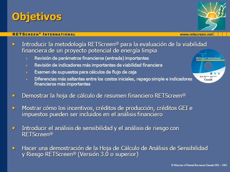 Objetivos Introducir la metodología RETScreen® para la evaluación de la viabilidad financiera de un proyecto potencial de energía limpia.