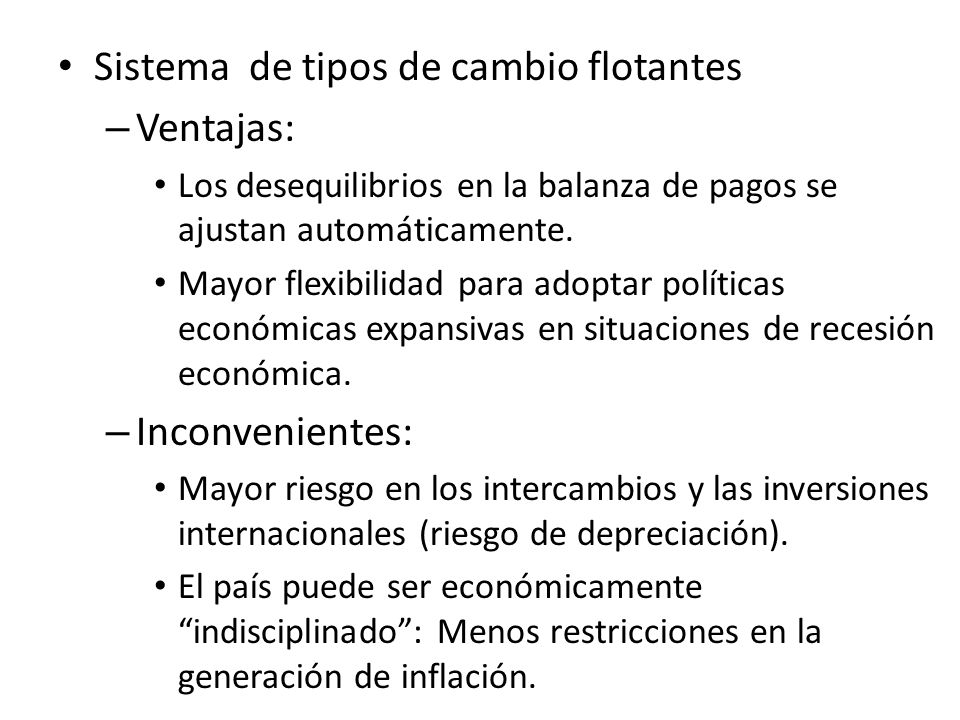 Sistema de tipos de cambio flotantes Ventajas: