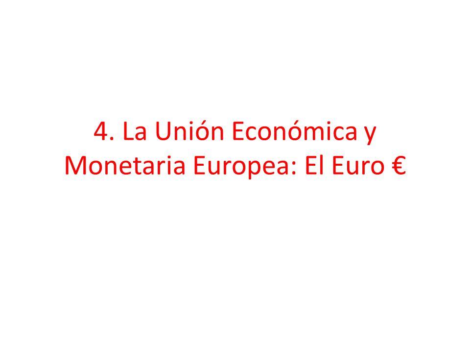 4. La Unión Económica y Monetaria Europea: El Euro €