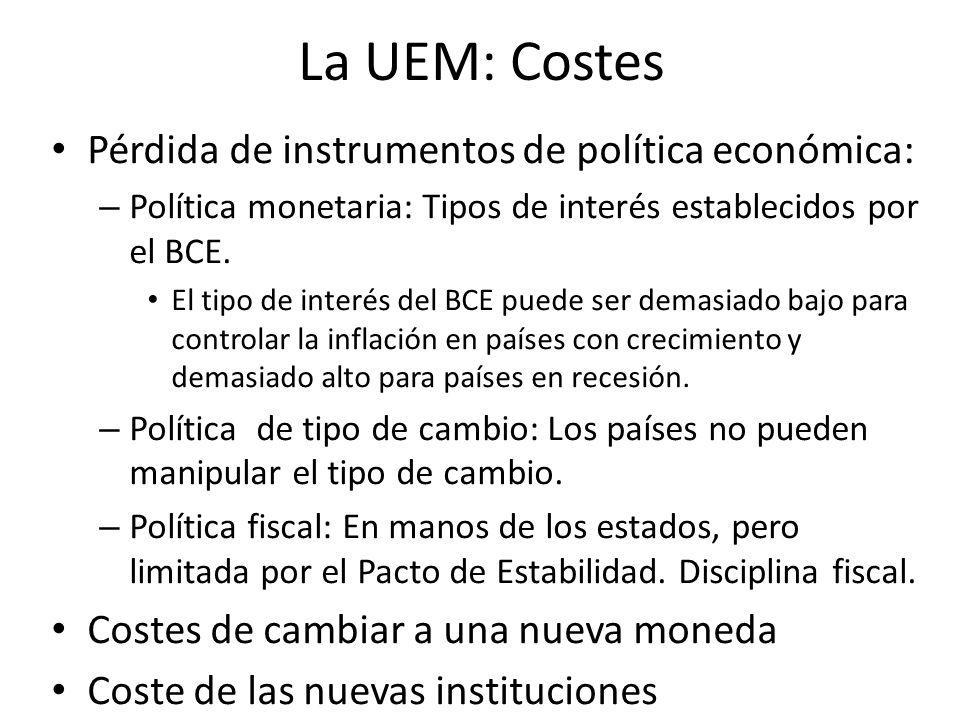La UEM: Costes Pérdida de instrumentos de política económica:
