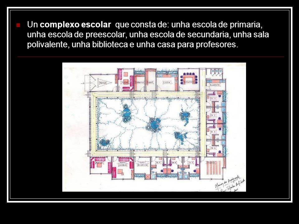 Un complexo escolar que consta de: unha escola de primaria, unha escola de preescolar, unha escola de secundaria, unha sala polivalente, unha biblioteca e unha casa para profesores.