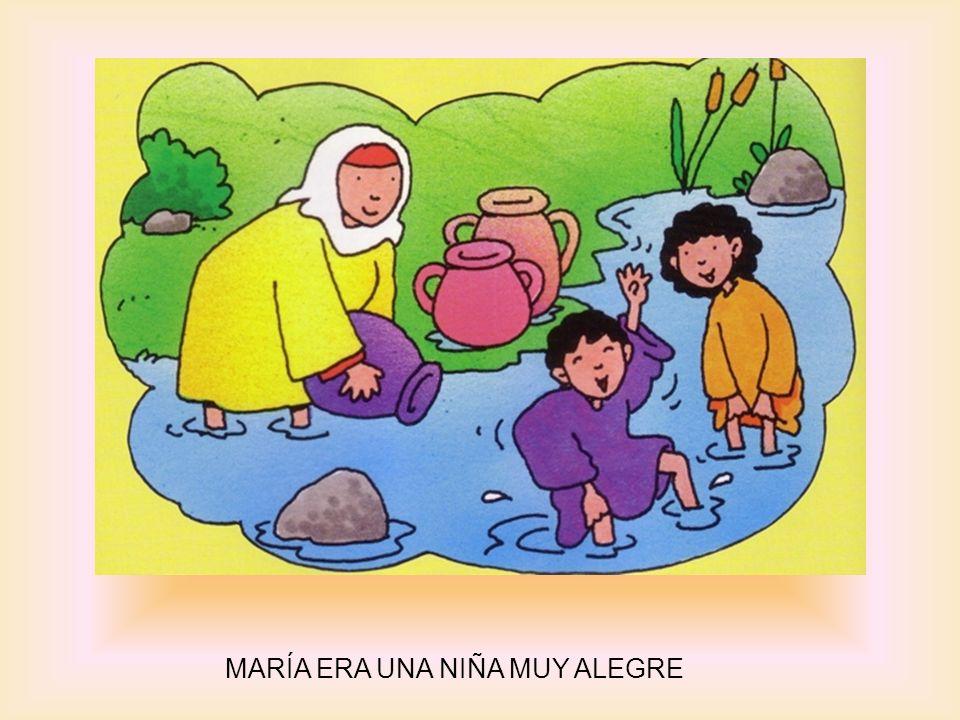 MARÍA ERA UNA NIÑA MUY ALEGRE