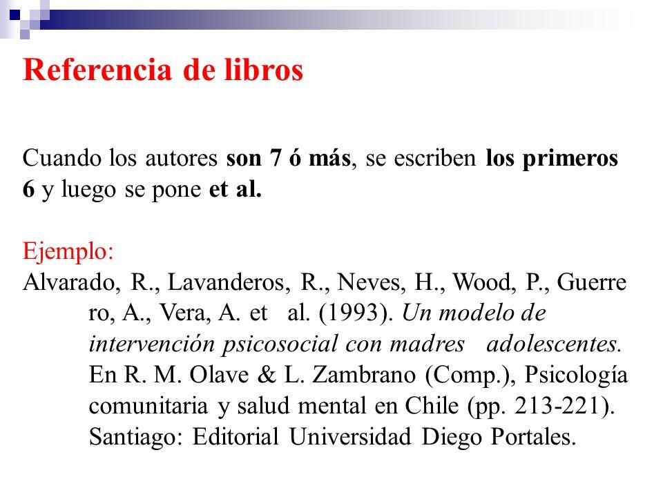 Referencia de librosCuando los autores son 7 ó más, se escriben los primeros 6 y luego se pone et al.