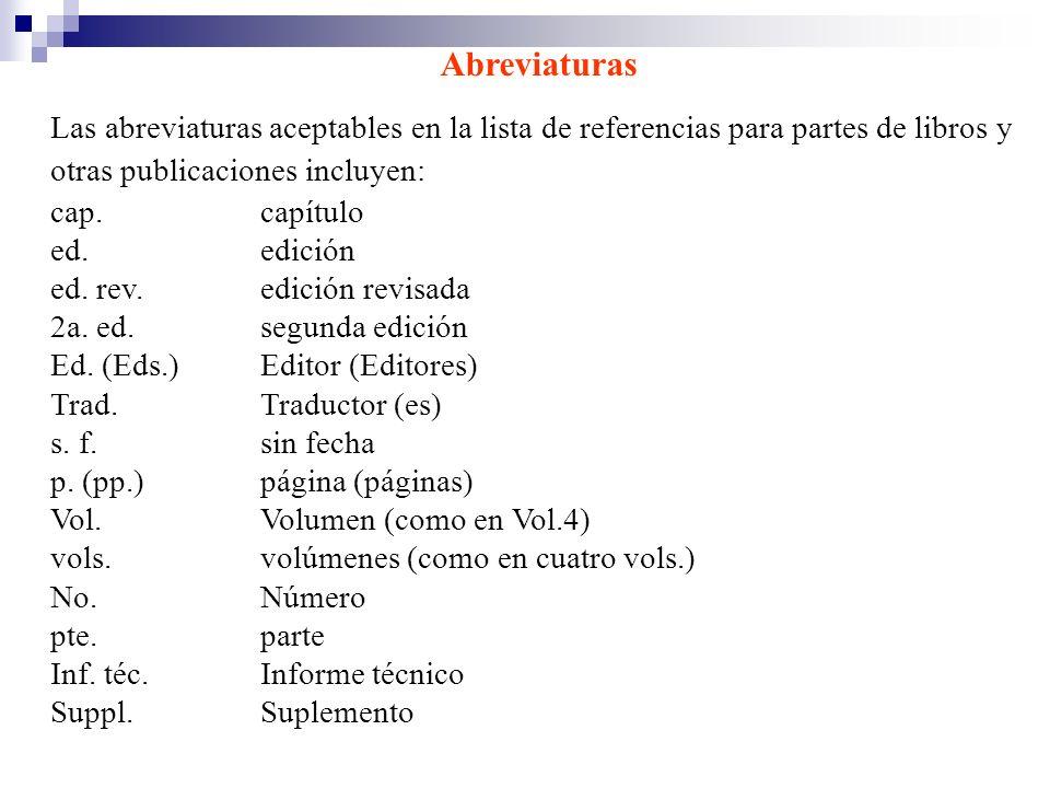 AbreviaturasLas abreviaturas aceptables en la lista de referencias para partes de libros y otras publicaciones incluyen: