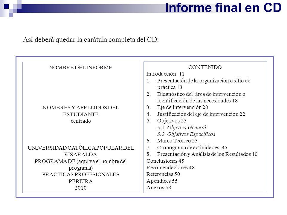 Informe final en CD Así deberá quedar la carátula completa del CD: