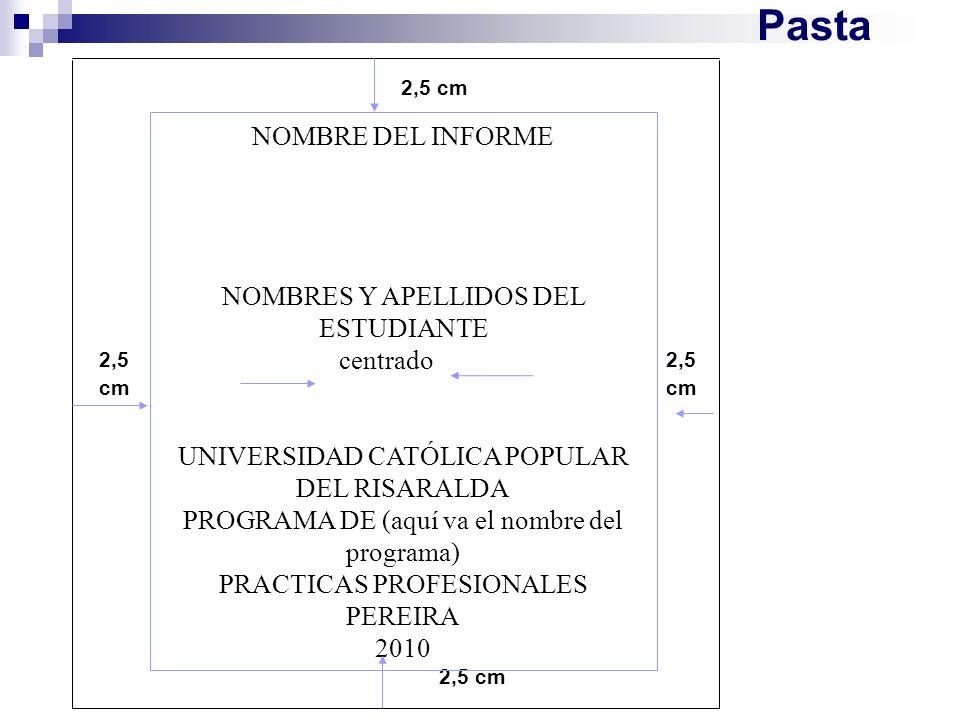 Pasta NOMBRE DEL INFORME NOMBRES Y APELLIDOS DEL ESTUDIANTE centrado