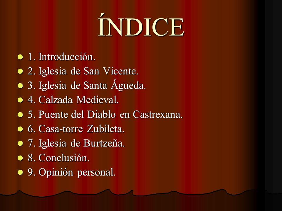 ÍNDICE 1. Introducción. 2. Iglesia de San Vicente.