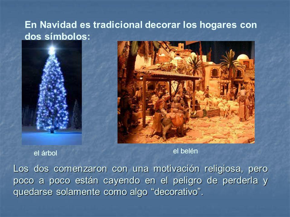 en navidad es tradicional decorar los hogares con dos smbolos