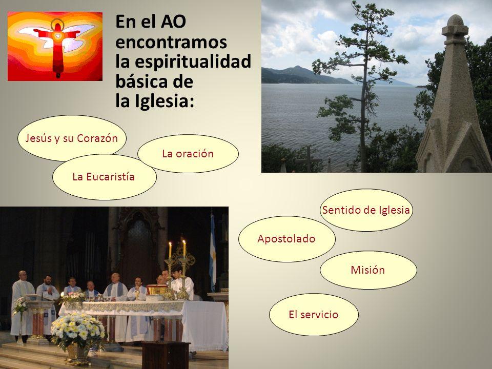 En el AO encontramos la espiritualidad básica de la Iglesia: