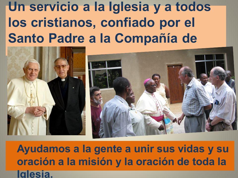 Un servicio a la Iglesia y a todos los cristianos, confiado por el Santo Padre a la Compañía de Jesús