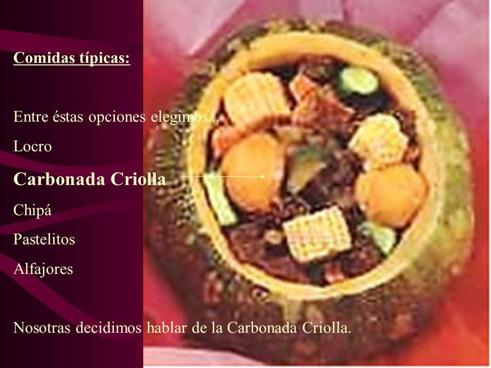 Carbonada Criolla Comidas típicas: Entre éstas opciones elegimos...