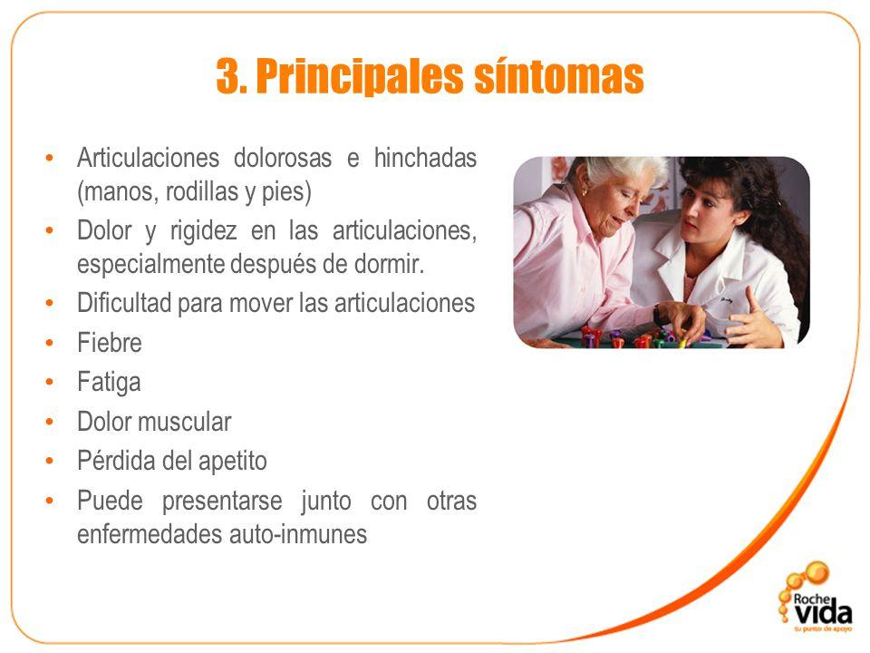 3. Principales síntomas Articulaciones dolorosas e hinchadas (manos, rodillas y pies)