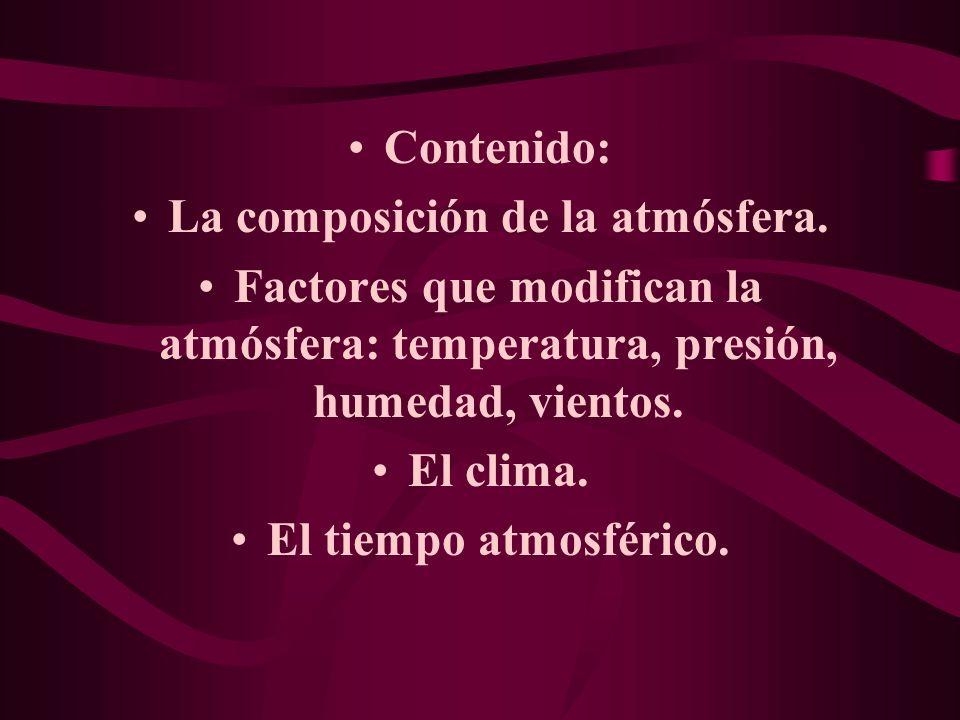 La composición de la atmósfera.