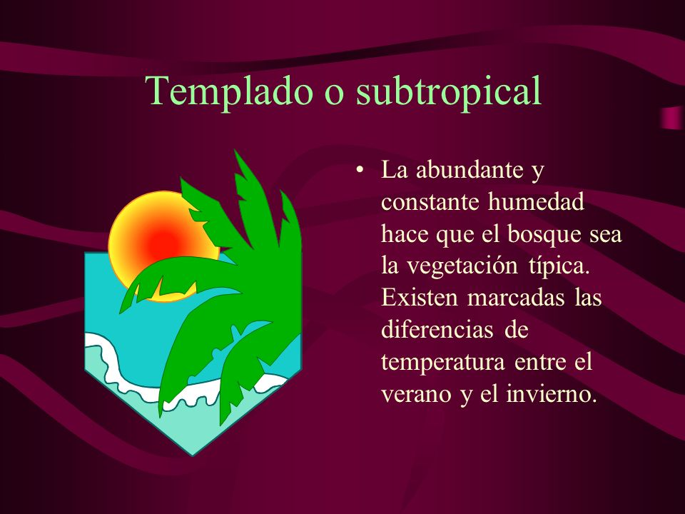 Templado o subtropical