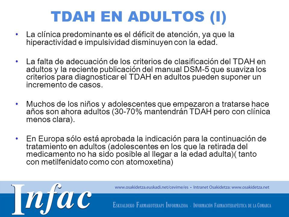 TDAH EN ADULTOS (I) La clínica predominante es el déficit de atención, ya que la hiperactividad e impulsividad disminuyen con la edad.