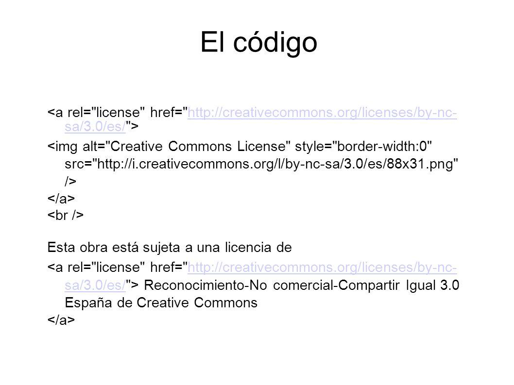 El código<a rel= license href= http://creativecommons.org/licenses/by-nc- sa/3.0/es/ >