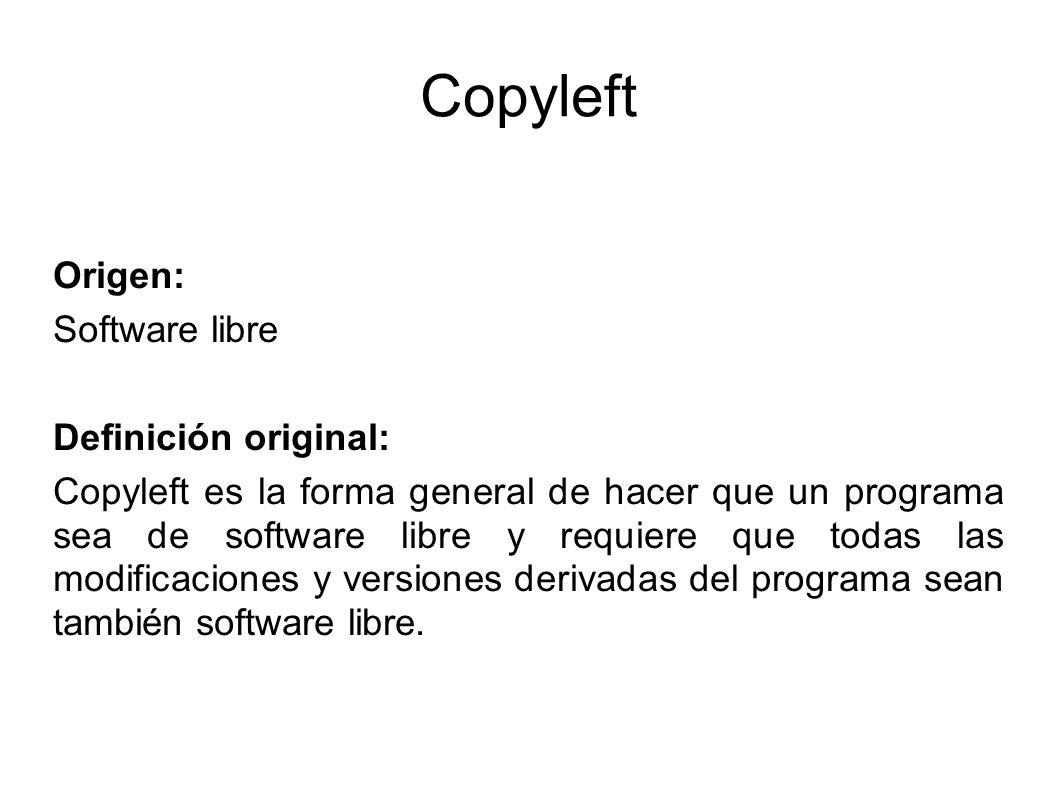 Copyleft Origen: Software libre Definición original: