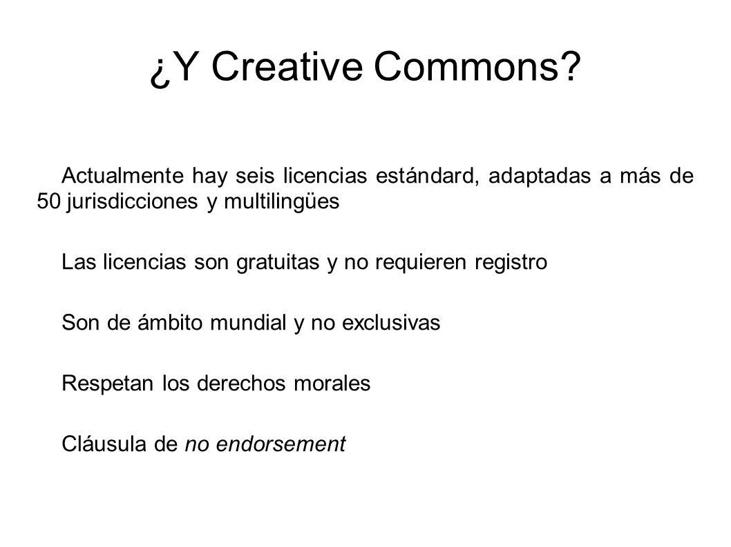 ¿Y Creative Commons Actualmente hay seis licencias estándard, adaptadas a más de 50 jurisdicciones y multilingües.