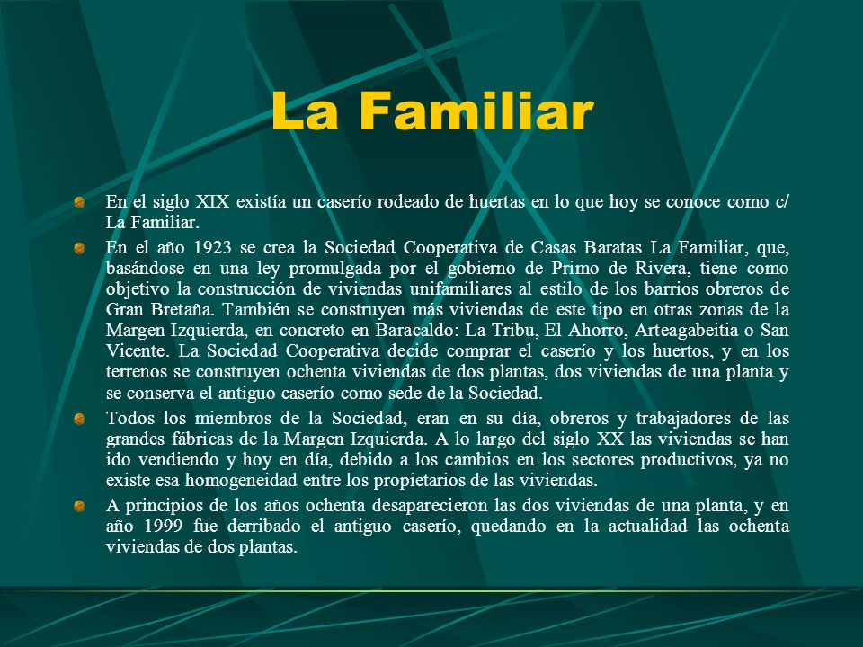 La FamiliarEn el siglo XIX existía un caserío rodeado de huertas en lo que hoy se conoce como c/ La Familiar.