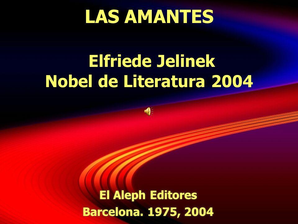 LAS AMANTES Elfriede Jelinek Nobel de Literatura 2004