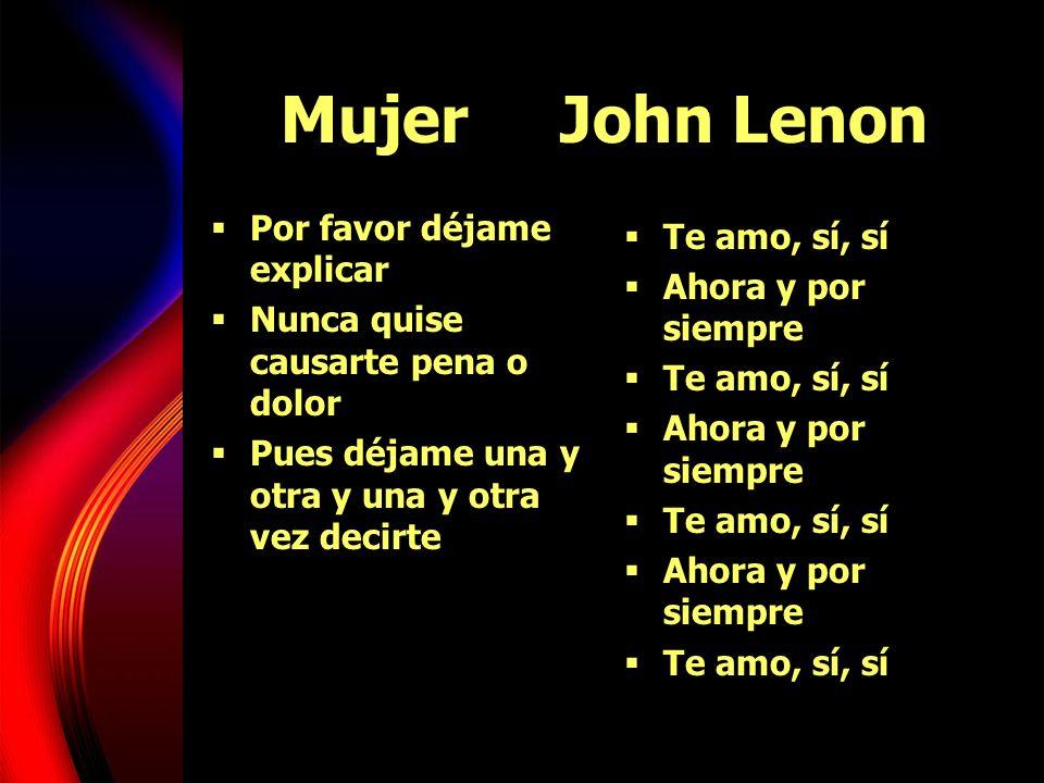Mujer John Lenon Por favor déjame explicar Te amo, sí, sí