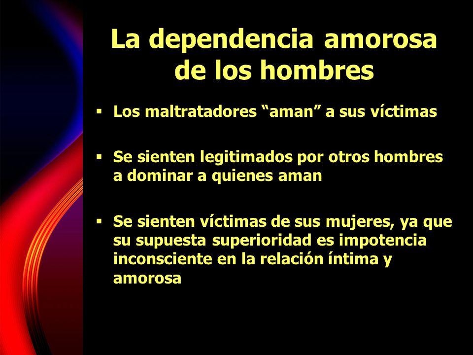 La dependencia amorosa de los hombres