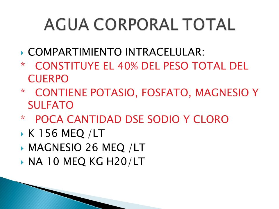 AGUA CORPORAL TOTAL COMPARTIMIENTO INTRACELULAR: