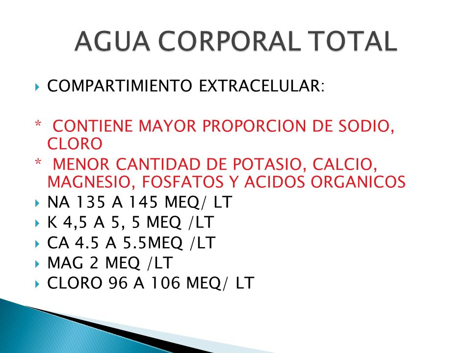 AGUA CORPORAL TOTAL COMPARTIMIENTO EXTRACELULAR: