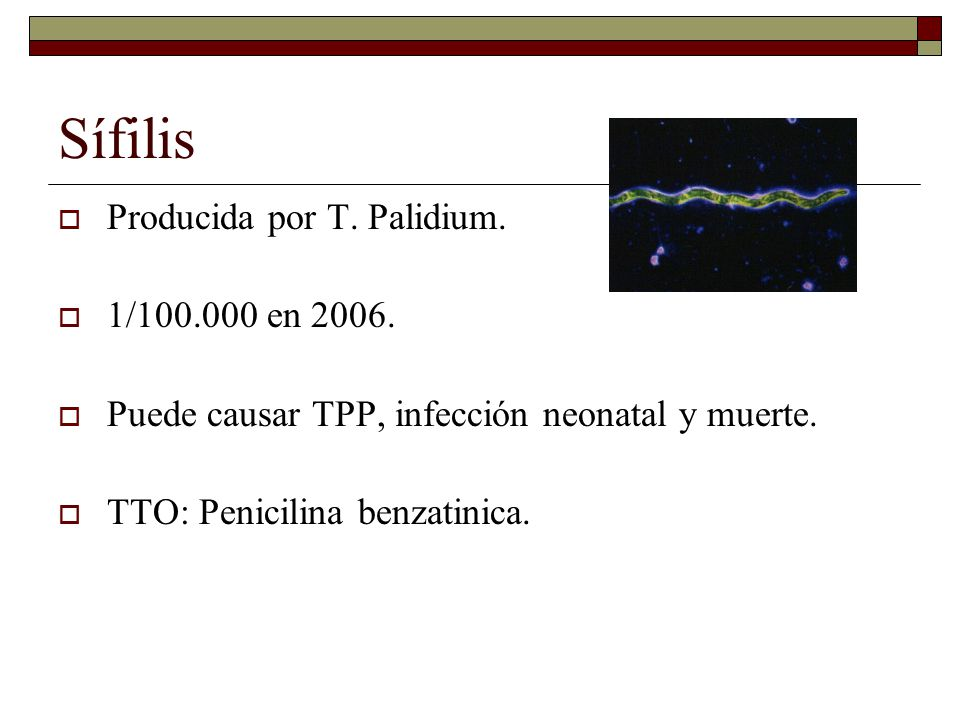 Sífilis Producida por T. Palidium. 1/100.000 en 2006.