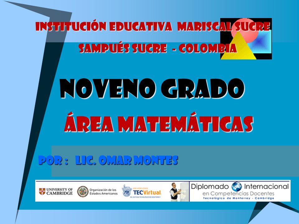 NOVENO GRADO Área matemáticas Institución educativa mariscal sucre