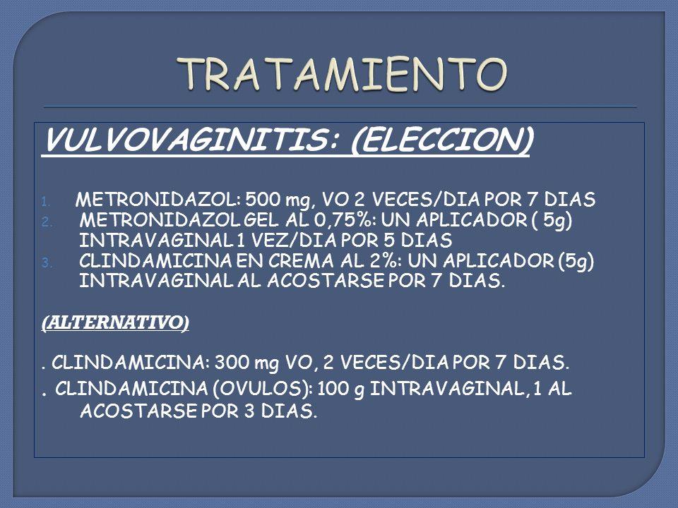 TRATAMIENTO VULVOVAGINITIS: (ELECCION)