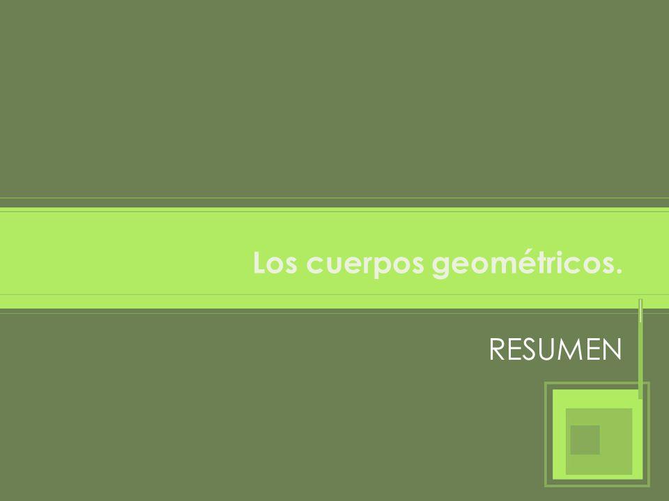 Los cuerpos geométricos.